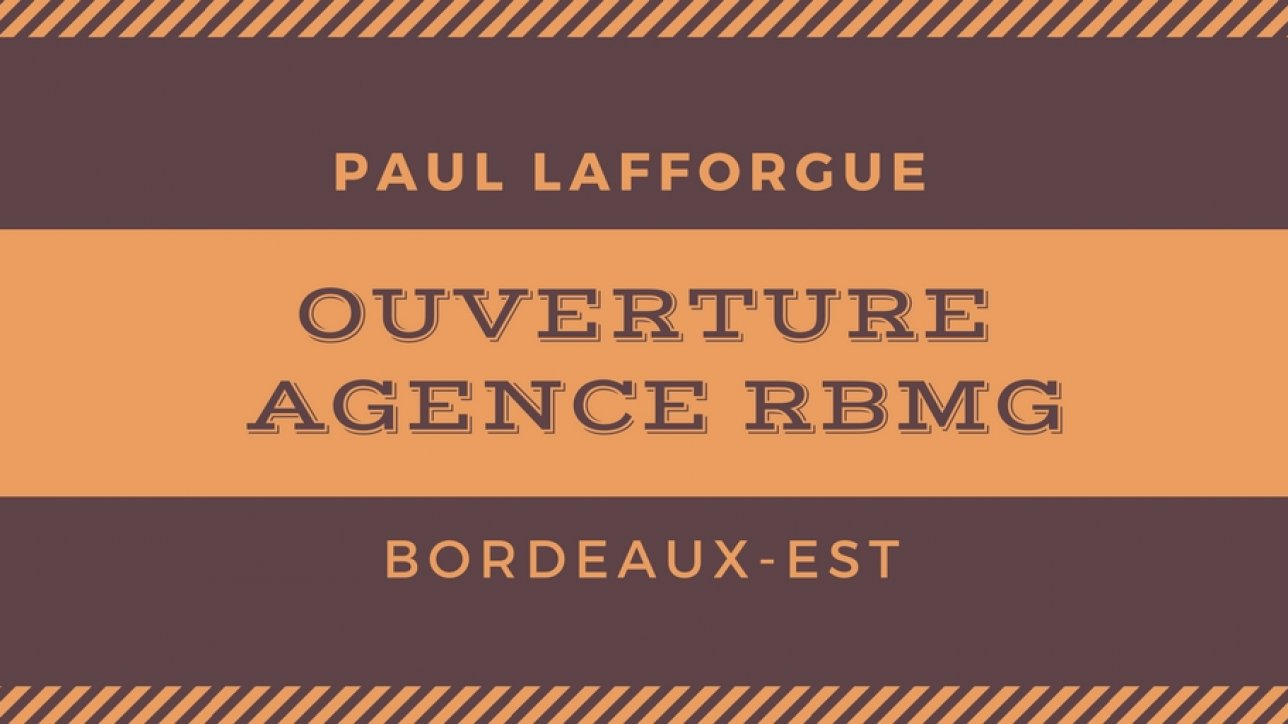 Opening of a new RBMG agency in Bordeaux EST